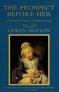 The Prospect Before Her   Olwen Hufton  