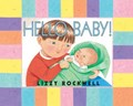 Hello Baby!   Lizzy Rockwell  