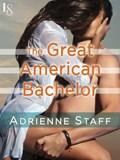 The Great American Bachelor | Adrienne Staff ; Sally Goldenbaum |