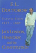 Jack London, Hemingway, and the Constitution: | E.L. Doctorow |