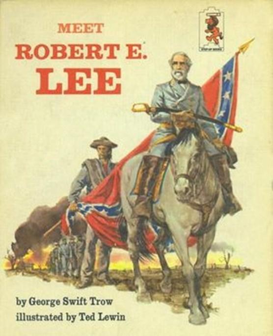 Meet Robert E Lee