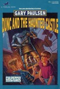 DUNC AND THE HAUNTED CASTLE | Gary Paulsen |