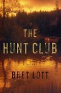 The Hunt Club | Bret Lott |