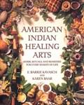 American Indian Healing Arts | E. Barrie Kavasch ; Karen Baar |