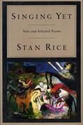 Singing Yet | Stan Rice |