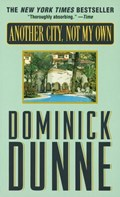 Another City, Not My Own   Dominick Dunne  