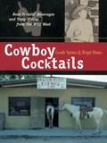 Cowboy Cocktails   Grady Spears ; Brigit Legere Binns  