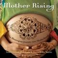 Mother Rising | Yana Cortlund ; Barb Lucke ; Donna Miller Watelet |