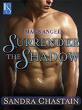 Mac's Angels: Surrender the Shadow | Sandra Chastain |