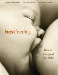 Bestfeeding   Suzanne Arms ; Chloe Fisher ; Mary Renfrew  