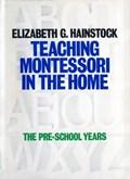 Teaching Montessori In the Home | Elizabeth Hainstock |