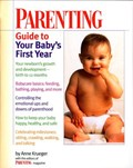 Parenting Guide to Your Baby's First Year | Anne Krueger ; Parenting Magazine Editors |