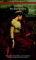 Ten Plays by Euripides   Euripides  
