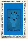 Shamans, Mystics, and Doctors   Sudhir Kakar  