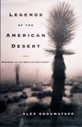 Legends of the American Desert | Alex Shoumatoff |