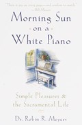 Morning Sun on a White Piano | Robin R. Meyers |