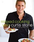 Relaxed Cooking with Curtis Stone   Curtis Stone  