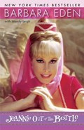 Jeannie Out of the Bottle | Barbara Eden ; Wendy Leigh |