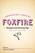 Blowguns and Bouncing Pigs: Traditional Toymaking | Inc. Foxfire Fund |