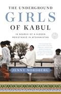 The Underground Girls of Kabul   Jenny Nordberg  