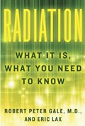 Radiation | Robert Peter Gale ; Eric Lax |