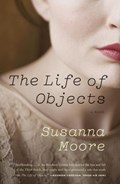 The Life of Objects | Susanna Moore |