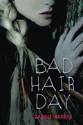 Bad Hair Day   Carrie Harris  