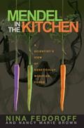 Mendel in the Kitchen | Fedoroff, Nina V. ; Brown, Nancy Marie |