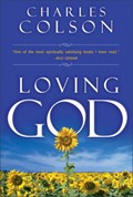Loving God   Charles Colson  