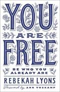 You Are Free | Rebekah Lyons |