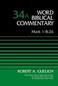 Mark 1-8:26, Volume 34A   Robert A. Guelich ; David Allen Hubbard ; Glenn W. Barker ; John D. W. Watts ; Ralph P. Martin  