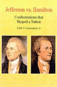 Jefferson vs. Hamilton   Noble E. Cunningham Jr  