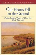 Our Hearts Fell to the Ground   Colin G. Calloway  