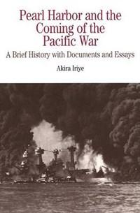 Pearl Harbor and the Coming of the Pacific War   Akira Iriye  