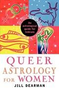 Queer Astrology for Women | Jill Dearman |