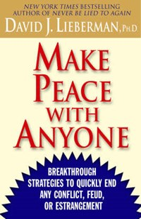 Make Peace With Anyone   Lieberman, David J., Ph.D.  