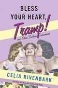Bless Your Heart, Tramp | Celia Rivenbark |