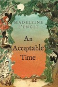 AN ACCEPTABLE TIME   Madeleine L'engle  