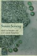 Illness As Metaphor And AIDS And Its Metaphors | Susan Sontag |