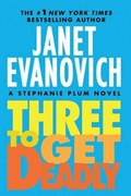 3 TO GET DEADLY | Janet Evanovich |