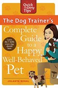 The Dog Trainer's Complete Guide to a Happy, Well-Behaved Pet | Jolanta Benal |