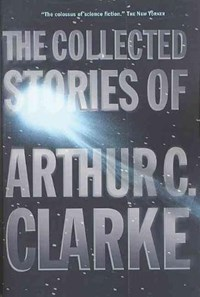 The Collected Stories of Arthur C. Clarke   Arthur C. Clarke  