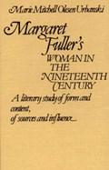 Margaret Fuller's Woman in the Nineteenth Century   Marie O. Urbanski  
