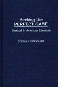 Seeking the Perfect Game   Cordelia C. Candelaria  