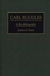 Carl Ruggles   Jonathan D. Green  