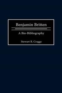 Benjamin Britten   Stewart R. Craggs  