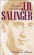 A Reader's Guide to J. D. Salinger | Eberhard Alsen |