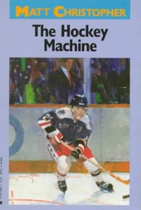 The Hockey Machine   Matt Christopher  