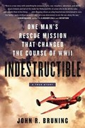 Indestructible   John R. Bruning  