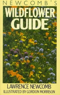 Newcomb's Wildflower Guide   Lawrence Newcomb  